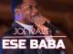 Joe Praize – Ese Baba Ft. Riah