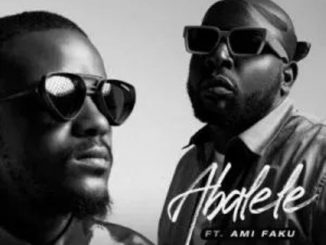 Kabza De Small & DJ Maphorisa – Abalele ft Ami Faku