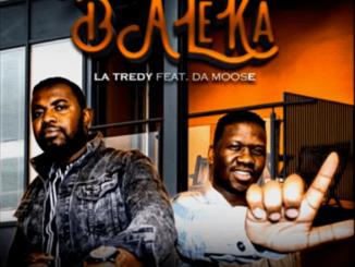 Latredy – Baleka ft. DA Moose