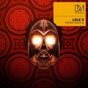 Lele X – Monyanya EP