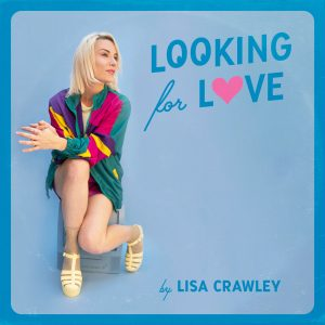 Lisa Crawley - Looking for Love (In A Major)