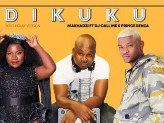 Makhadzi ft Dj Call Me & Prince Benza – Dikuku