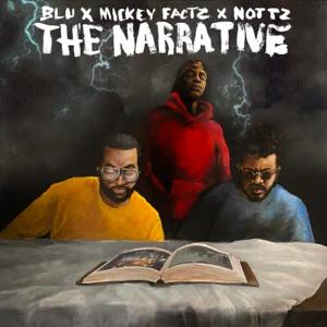 Mickey Factz, Blu & Nottz – The Narrative