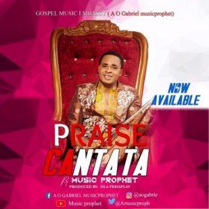 Music Prophet – Praise Cantata