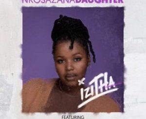 Nkosazana Daughter – Izitha