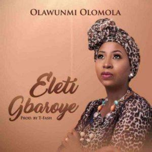 Olawunmi Olomola – Eletigbaroye