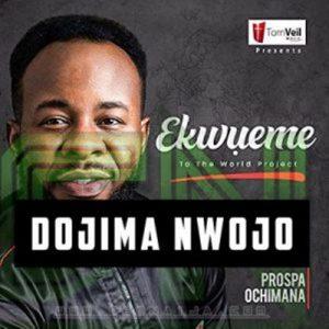 Prospa Ochimana – Dojima Nwojo