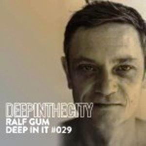 Ralf GUM – Deep In It 029 (Deep In The City)
