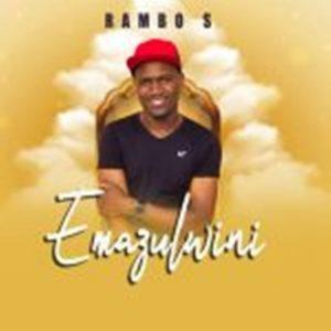 Rambo S – Emazulwini ft. Thelma M & Dj Tpz