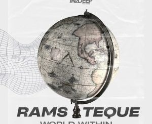 RamsTeque – A World Within (Tribute to TimAdeep)