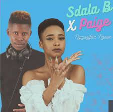 Sdala B & Paige - Ngiyazifela Ngawe