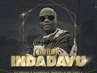 Sugar – Indadavu ft. Rhass, Mapressa, Mshayi & Mr Thela
