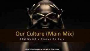 Sushi Da Deejay & Mthetho the Law (S & M MuziQ) – Our Culture Ft. Popza keyz