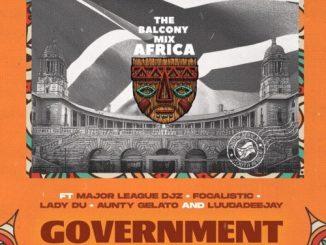 Focalistic – Government ft. Major League,, Lady Du, Aunty Gelato & LuuDadeejay