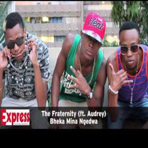 The Fraternity - Bheka Mina Ngedwa