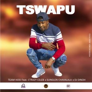 Tswapu - Team Hosi Ft Crazyceleb, Sunglen & Dj-dinoh