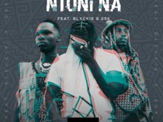 Yanga Chief – Ntoni Na ft Blxckie & 25K Video