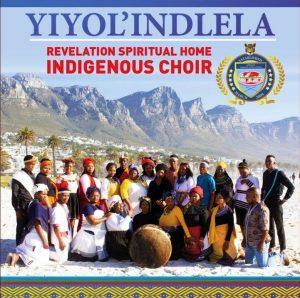 The Revelation Spiritual Home Indigenous Choir - Yiyol' indlela