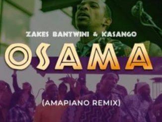 Zakes Bantwini & Kasango – Osama (Amapiano Remix)