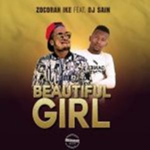 Zocorah Ike – Beautiful Girl Ft Dj Sain