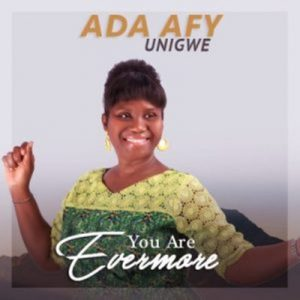 Ada Afy Unigwe – You Are Evermore