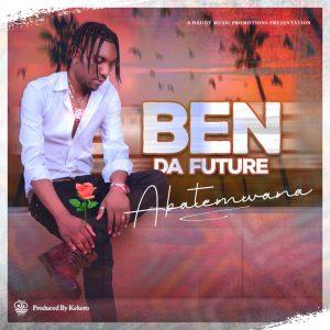 Ben Da Future – Abatemwana