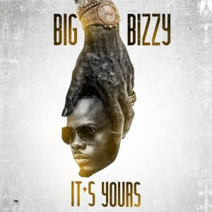 Big Bizzy – It's Yours