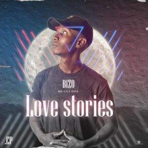 Bizo Mr Cele-Cele – Love Stories ALBUM