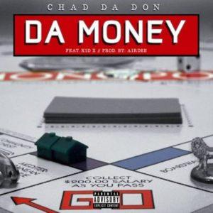 Chad Da Don – Da Money ft. Kid X