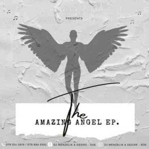 Dj Menzelik & Desire – Amazing Angel EP