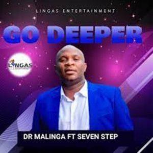 Dr Malinga – Go Deeper Papa Ft. Seven Step
