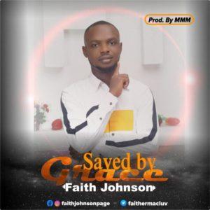 Faith Johnson – Saved by Grace