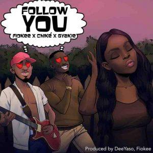 Fiokee – Follow You ft Chike & Gyakie