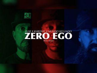 Fuse x Khronic x Mundo Segundo – Zero Ego