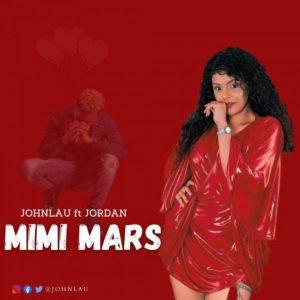JohnLau Ft. Jordan – Mimi Mars