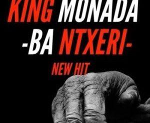 King Monada – Ba Ntxeri ft. Lexxiphonik