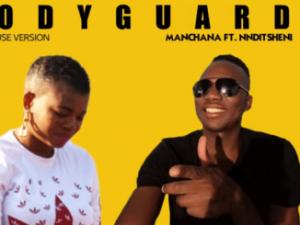 Manchana – Bodyguard Ft. Nnditsheni