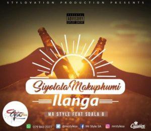 Mr Style – Siyolala Makuphum' Ilanga ft. Sdala B