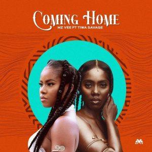 MzVee – Coming Home ft Tiwa Savage