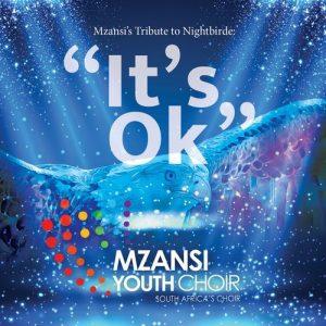 Mzansi Youth Choir – It's Ok (Tribute to Nightbirde)