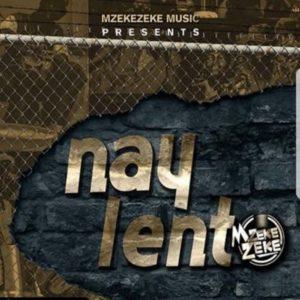 Mzekezeke – Nay Lento ft. Siya Shezi