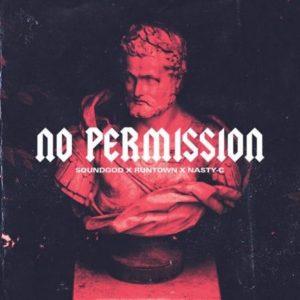 Nasty C & Runtown – No Permission