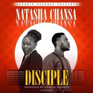 Natasha Chansa ft. Slap Dee – Disciple
