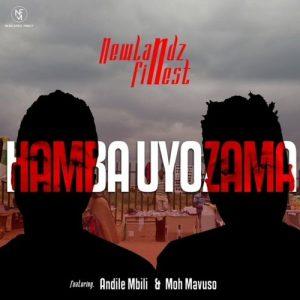 Newlandz Finest – Hamba Uyozama ft. Andile Mbili, Moh Mavuso