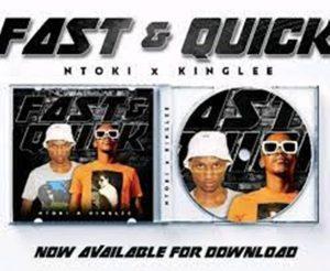 Ntoki – Fast & Quick Ft. King Lee (Jimbo Sounds)