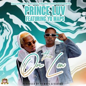 Prince Luv Ft. Yo Maps – On the Low