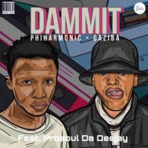 ProSoul Da Deejay, Philharmonic & Gaziba – Dammit