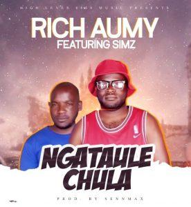 Rich Aumy Ft. Simz – Ngataulechula
