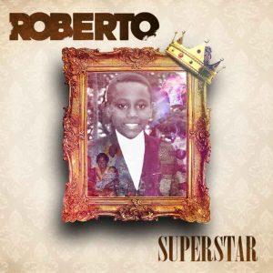 Roberto ft. Diamond Platnumz – Super Star