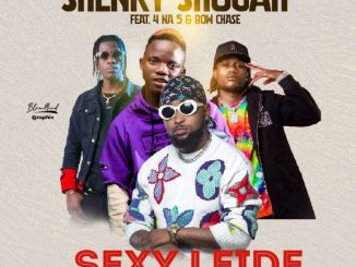 Shenky Shugah Ft. Bow Chase & 4 Na 5 – Sexy Leide